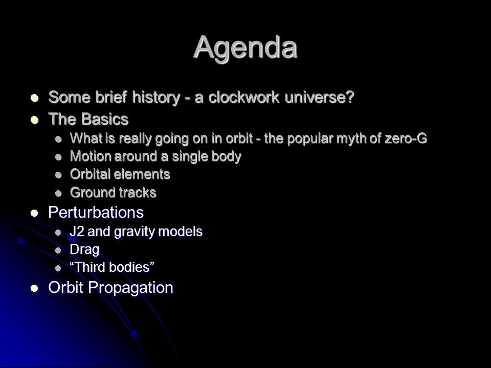 Agenda Some brief history - a clockwork universe. Some brief history - a clockwork universe.