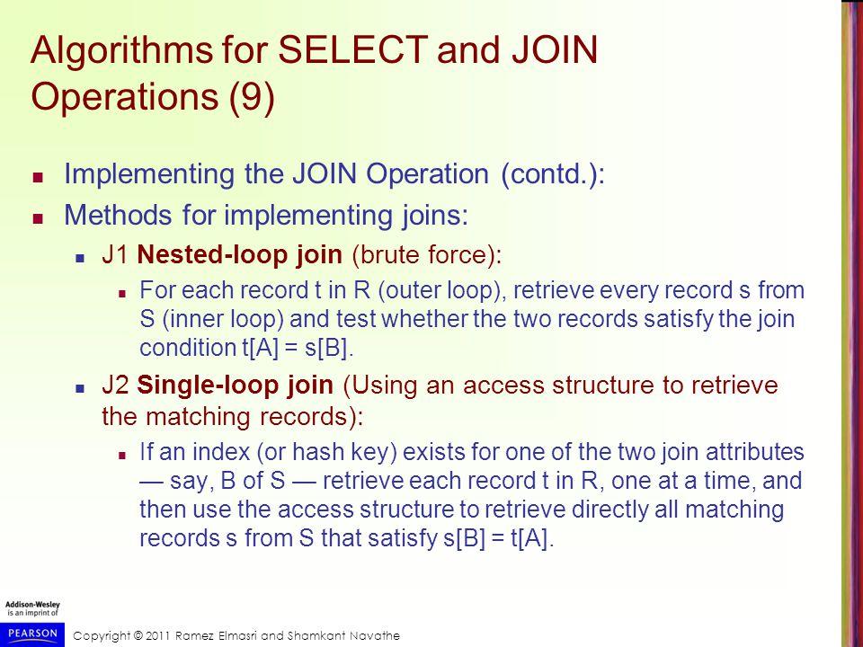Copyright © 2011 Ramez Elmasri and Shamkant Navathe Implementing Outer Joins Implementing Outer Join (contd.): Executing a combination of relational algebra operators.