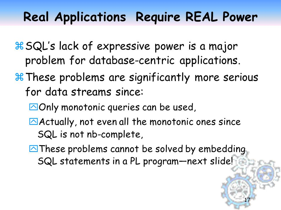 17 Real Applications Require REAL Power zSQL's lack of expressive power is a major problem for database-centric applications.