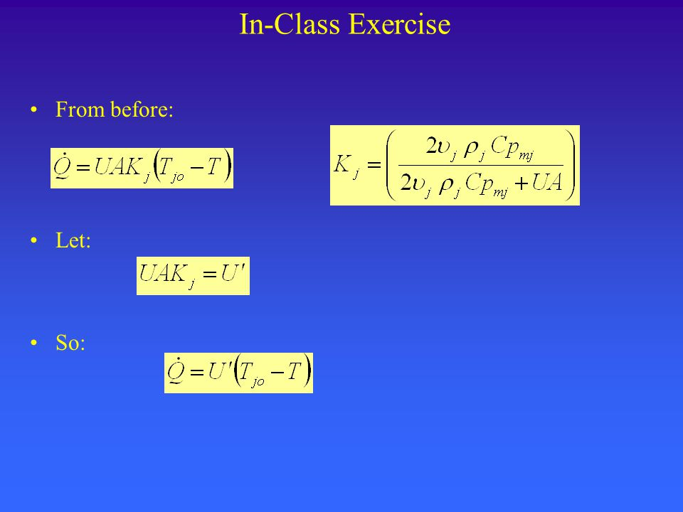 In-Class Exercise From before: Let: So: