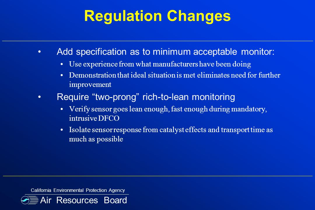 Regulation Changes Add specification as to minimum acceptable monitor: Use experience from what manufacturers have been doing Demonstration that ideal