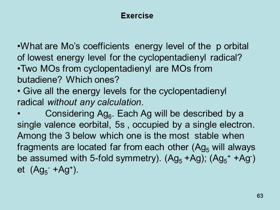 63 What are Mo's coefficients energy level of the p orbital of lowest energy level for the cyclopentadienyl radical.