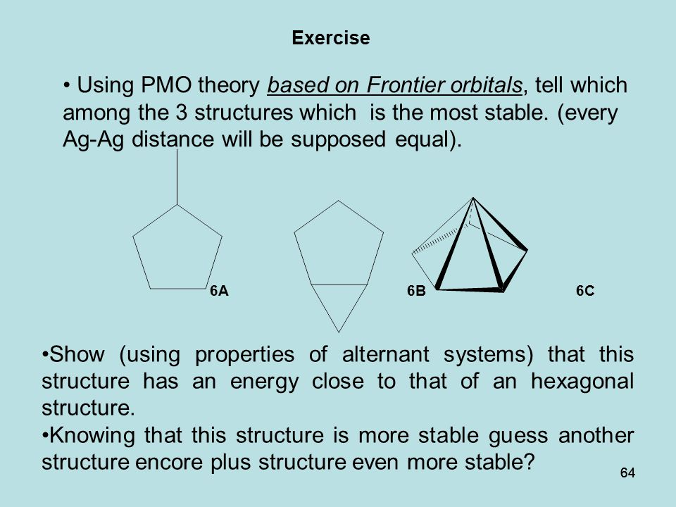 64 Using PMO theory based on Frontier orbitals, tell which among the 3 structures which is the most stable. (every Ag-Ag distance will be supposed equ