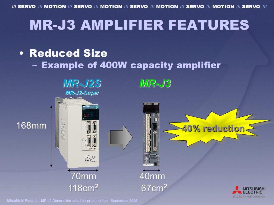 Mitsubishi Electric – MR-J3 General introduction presentation - September 2005 /// SERVO /// MOTION /// SERVO /// MOTION /// SERVO /// MOTION /// SERVO /// MOTION /// SERVO /// MR-J3 Setup Software MR-Configurator (Servo Setup Software) –USB Compatible –Improved Functionality –Improved Performance USB1.1 USB mini-B USB A
