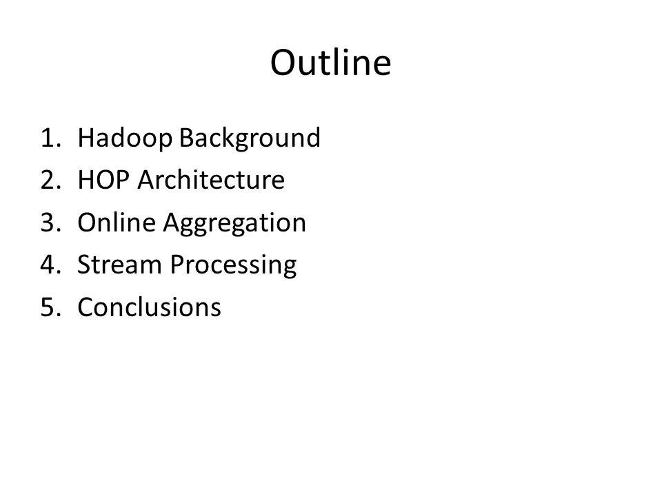 Hadoop Online Prototype (HOP)