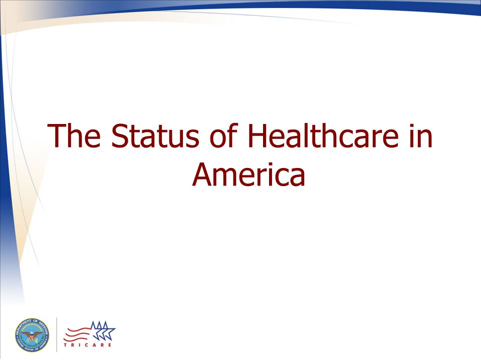 The Status of Healthcare in America
