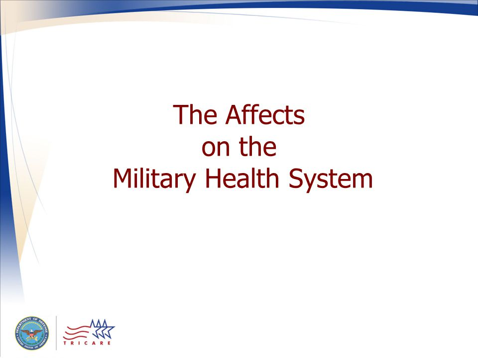 The Affects on the Military Health System
