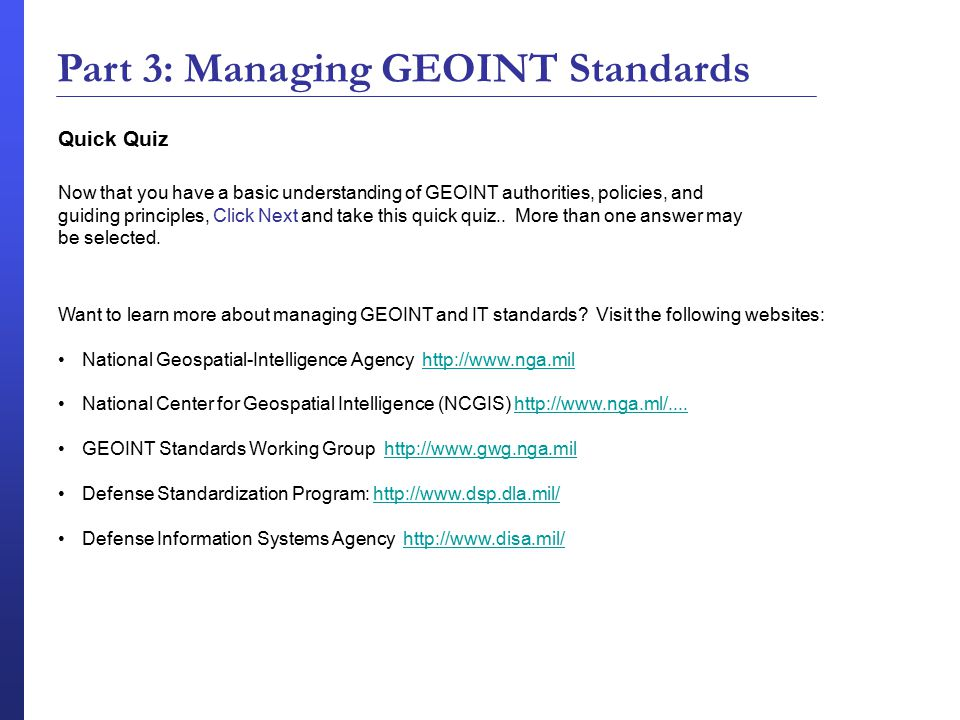 Quick Quiz Want to learn more about managing GEOINT and IT standards.
