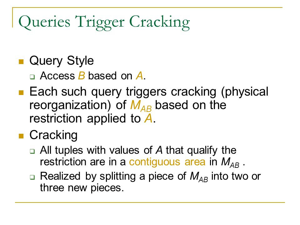 Queries Trigger Cracking Query Style  Access B based on A.