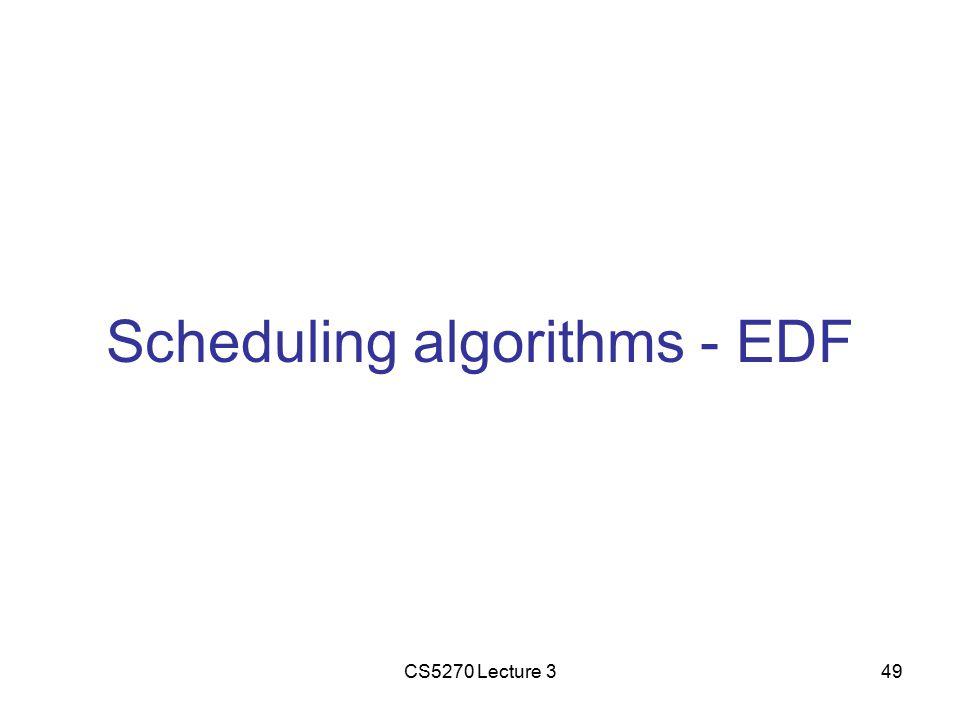 CS5270 Lecture 349 Scheduling algorithms - EDF