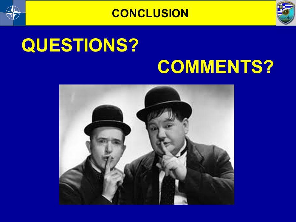 QUESTIONS? COMMENTS? CONCLUSION