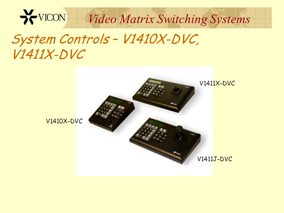 Video Matrix Switching Systems System Controls – V1300X-DVC Questions?