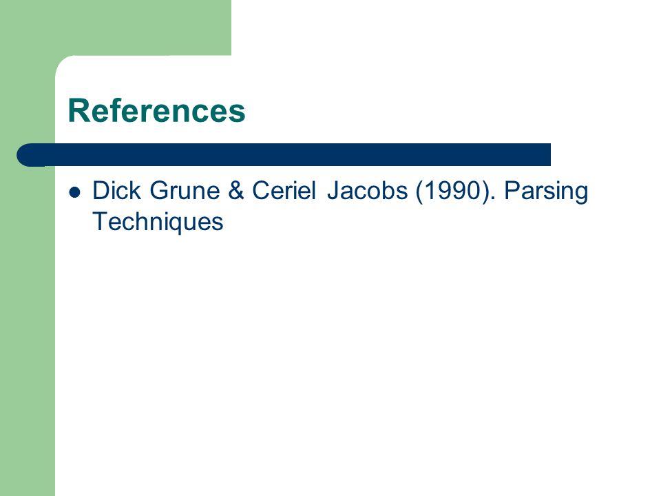References Dick Grune & Ceriel Jacobs (1990). Parsing Techniques