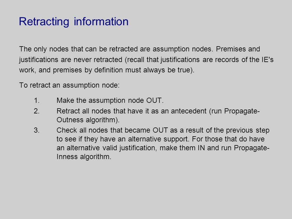 Retracting information The only nodes that can be retracted are assumption nodes.