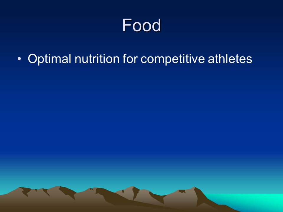 Food Optimal nutrition for competitive athletes