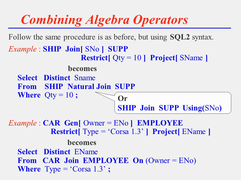 Combining Algebra Operators Follow the same procedure is as before, but using SQL2 syntax.