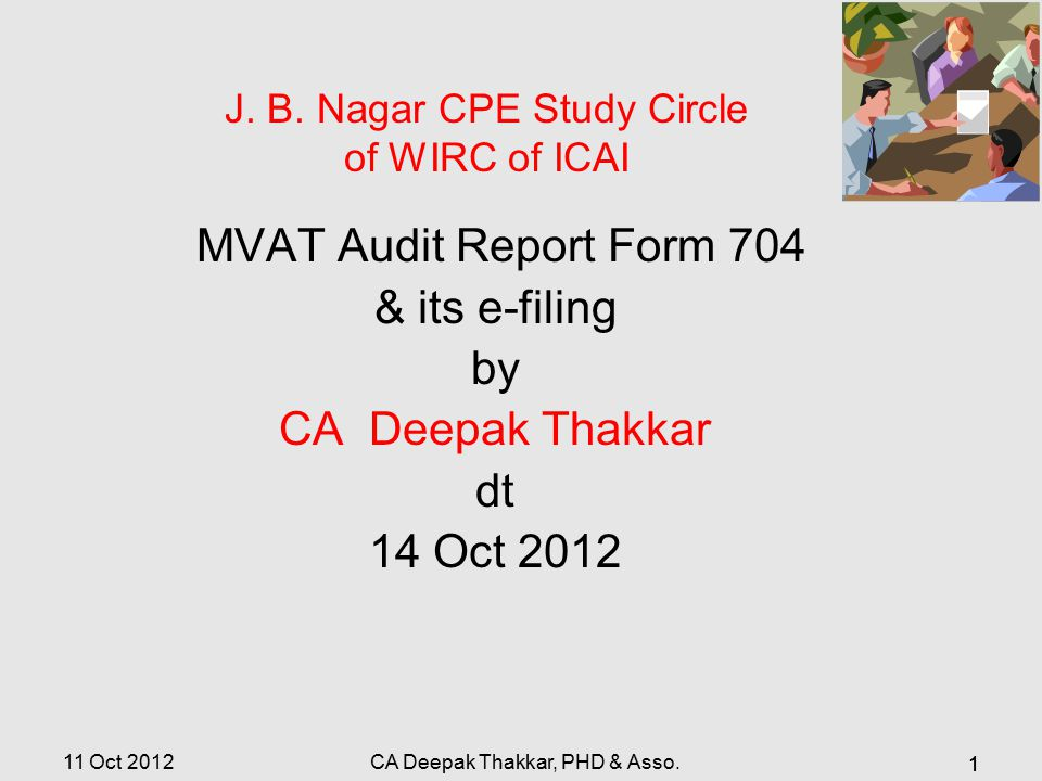 11 Oct 2012 MVAT Audit Report Form 704 & its e-filing by CA Deepak Thakkar dt 14 Oct 2012 1 J.
