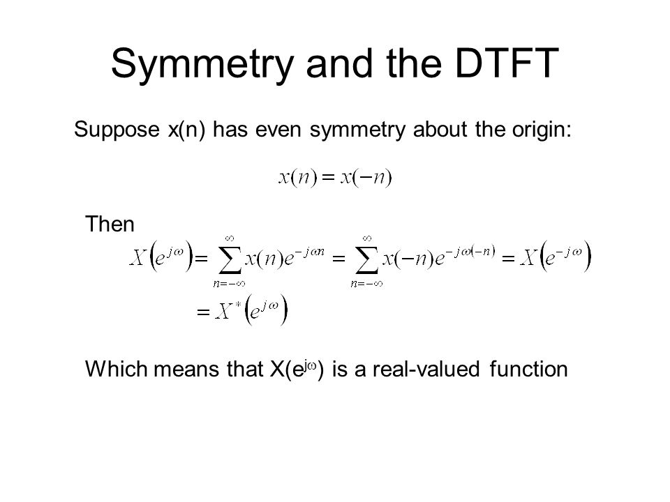 Periodicity and the DTFT The DTFT is a periodic function of , with period = 2  So the frequency response function and all other DTFT's are periodic.
