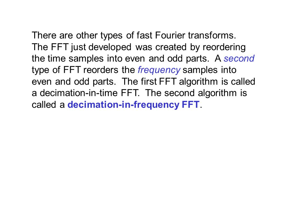 There are other types of fast Fourier transforms.