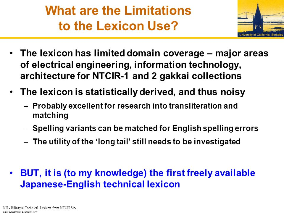NII - Bilingual Technical Lexicon from NTCIRSic- naics-mapping-xmdr.ppt What are the Limitations to the Lexicon Use.
