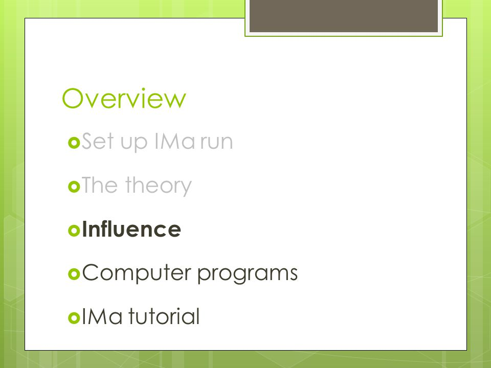 Overview  Set up IMa run  The theory  Influence  Computer programs  IMa tutorial