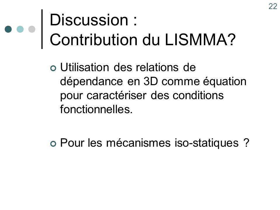 22 Discussion : Contribution du LISMMA.
