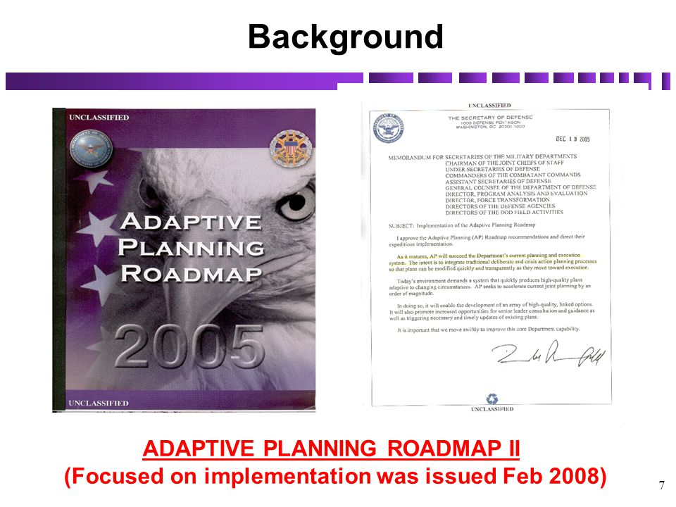 8 CJCSM 3122.01 J3 Publishes CJCSM 3122.01A, Joint Operation Planning and Execution System (JOPES) Volume I (Planning Policies and Procedures, 29 September 2006 Introduces Adaptive Planning –Changes Deliberate Planning to Contingency Planning –Outlines Process and Procedures