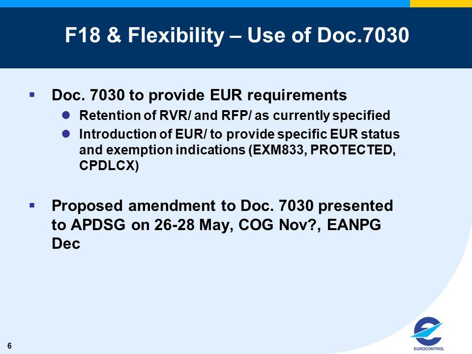 6 F18 & Flexibility – Use of Doc.7030  Doc.