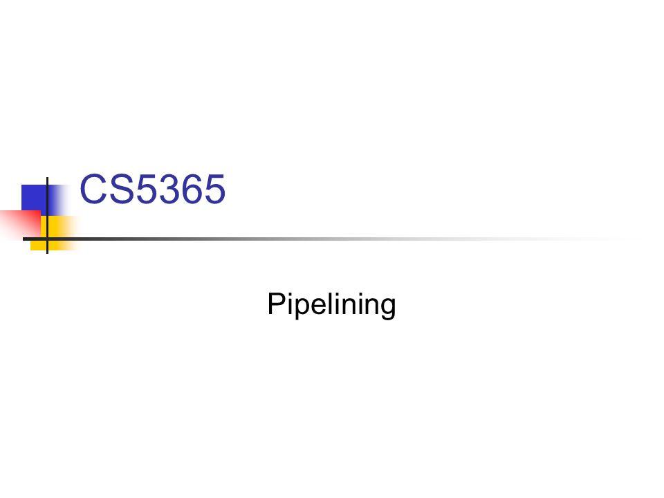 CS5365 Pipelining