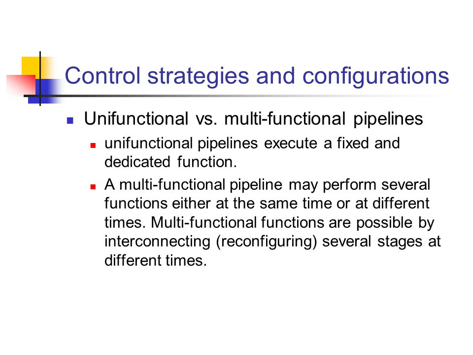 Control strategies and configurations Unifunctional vs.