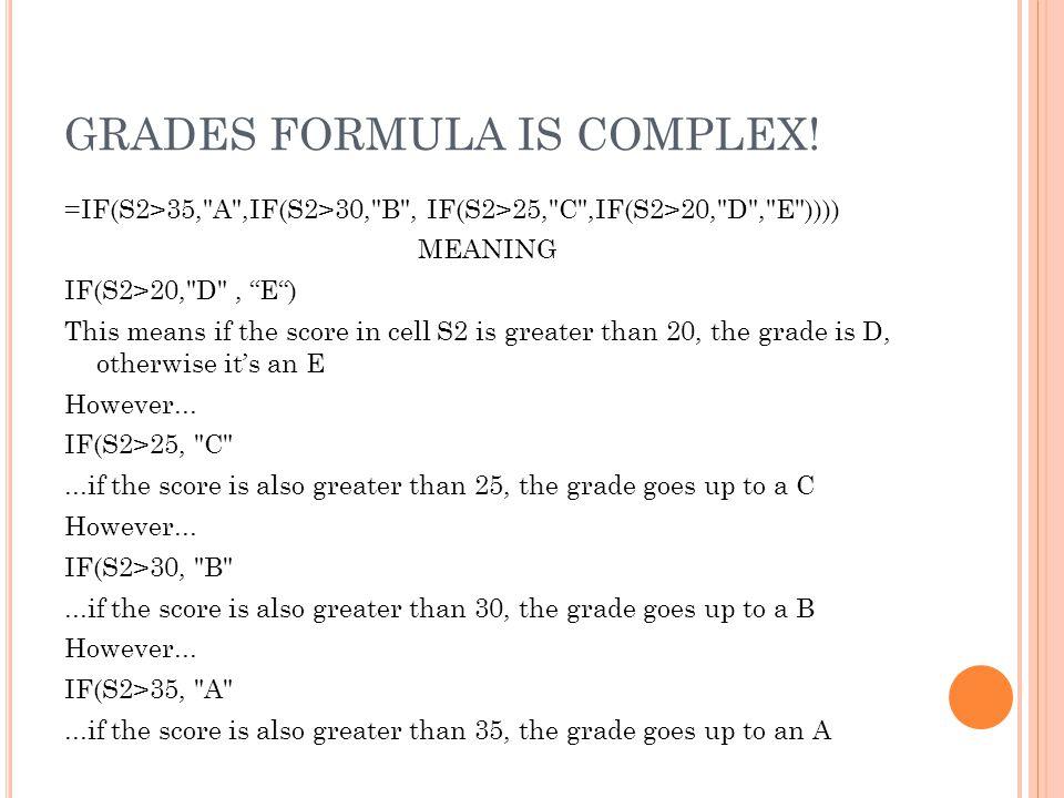 GRADES FORMULA IS COMPLEX.