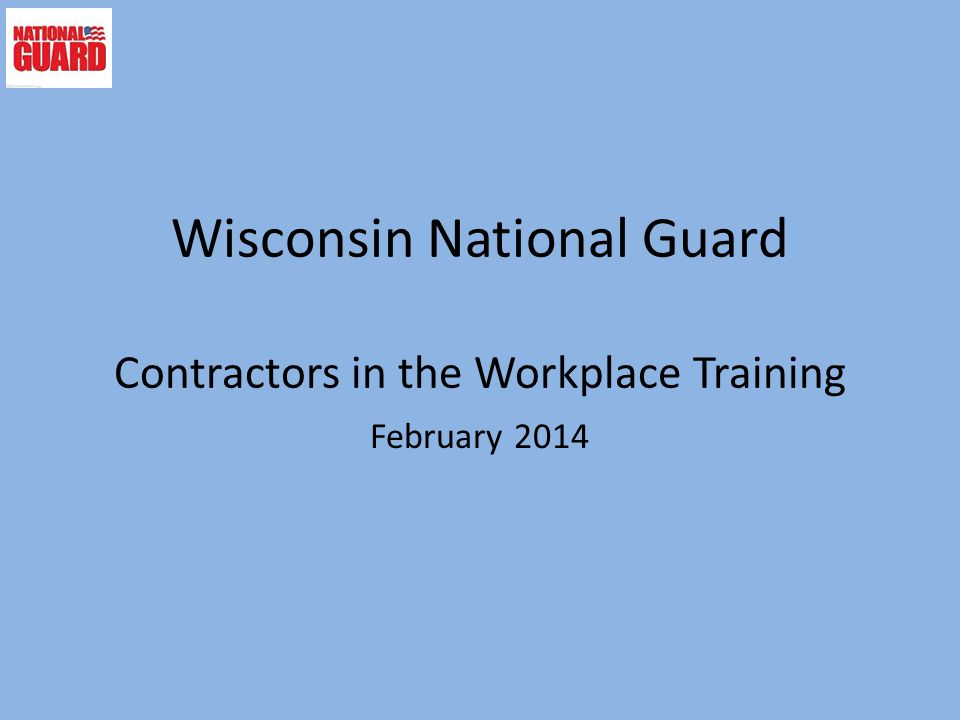 Wisconsin National Guard Contractors in the Workplace Training February 2014