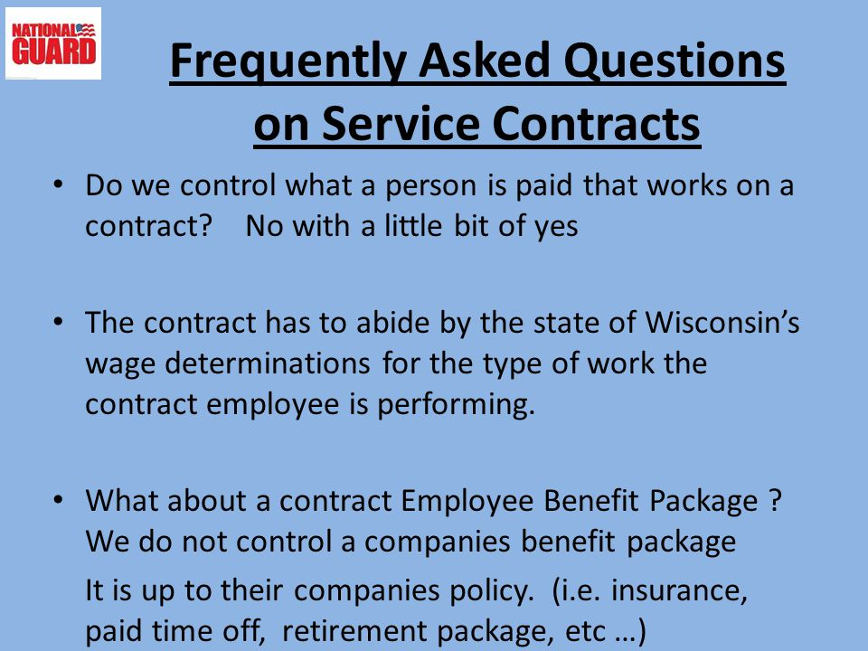 Frequently Asked Questions on Service Contracts Do we control what a person is paid that works on a contract? No with a little bit of yes The contract