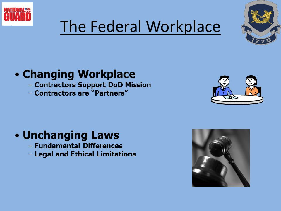 """The Federal Workplace Changing Workplace – Contractors Support DoD Mission – Contractors are """"Partners"""" Unchanging Laws – Fundamental Differences – Le"""