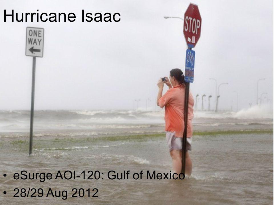 Hurricane Isaac eSurge AOI-120: Gulf of Mexico 28/29 Aug 2012