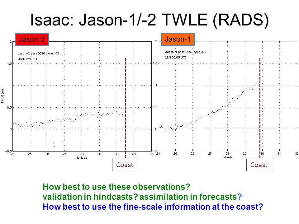 Isaac: Jason-1/-2 TWLE (RADS) Jason-1 Jason-2 Coast How best to use these observations.