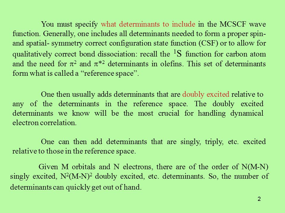 2 You must specify what determinants to include in the MCSCF wave function.
