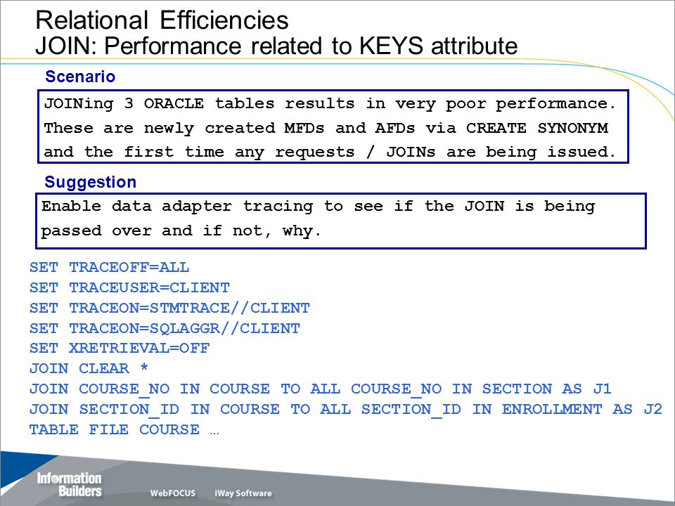 Relational Efficiencies JOIN: Performance related to KEYS attribute JOINing 3 ORACLE tables results in very poor performance.