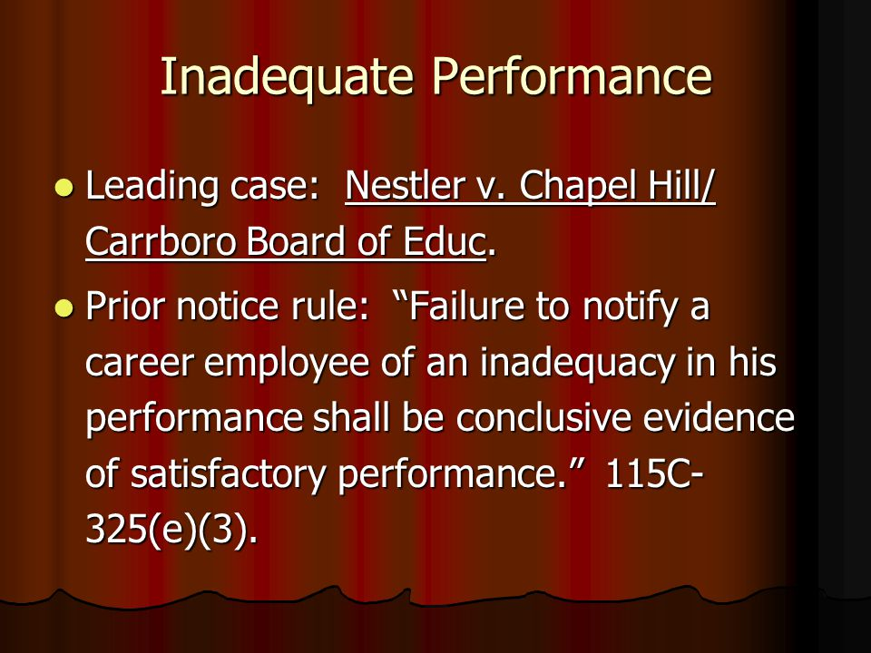 Inadequate Performance Leading case: Nestler v. Chapel Hill/ Carrboro Board of Educ. Leading case: Nestler v. Chapel Hill/ Carrboro Board of Educ. Pri