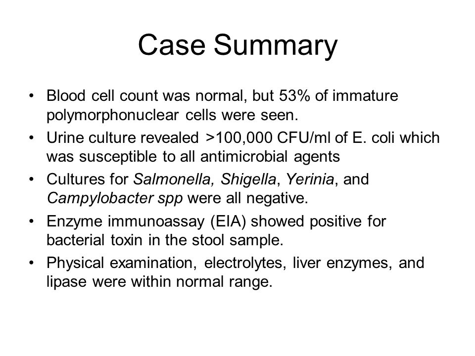 Case Summary Blood cell count was normal, but 53% of immature polymorphonuclear cells were seen.