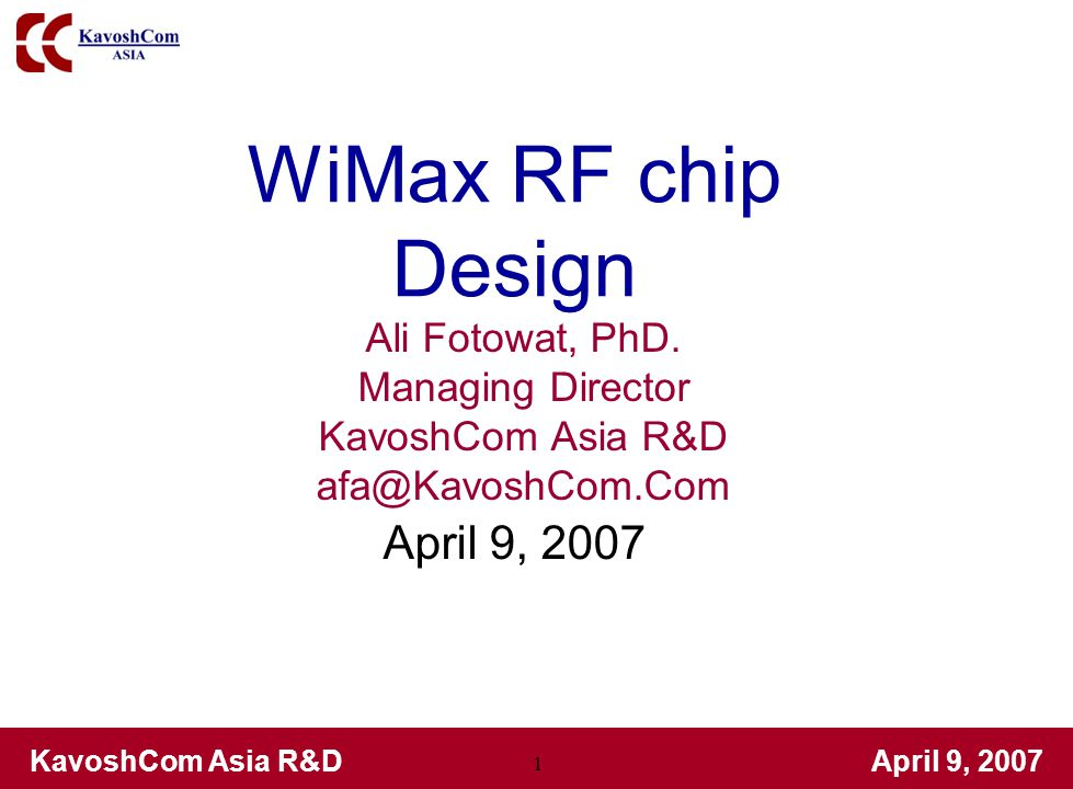 KavoshCom Asia R&D April 9, 2007 Different signal levels in Zero-IF receiver for WiMAX system [B.