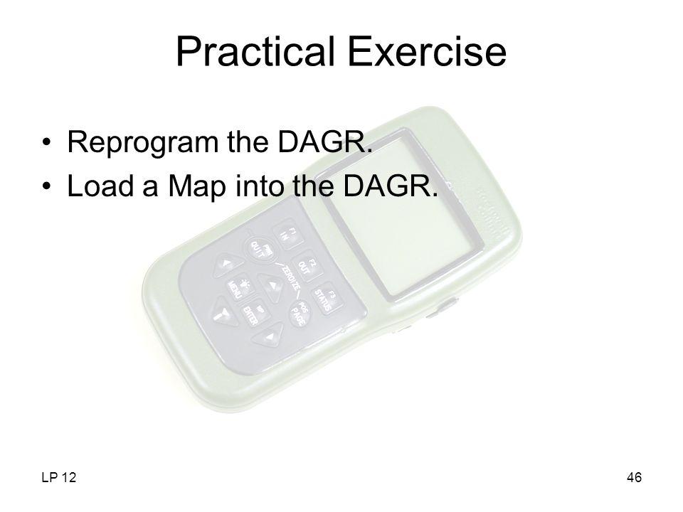 LP 1246 Practical Exercise Reprogram the DAGR. Load a Map into the DAGR.