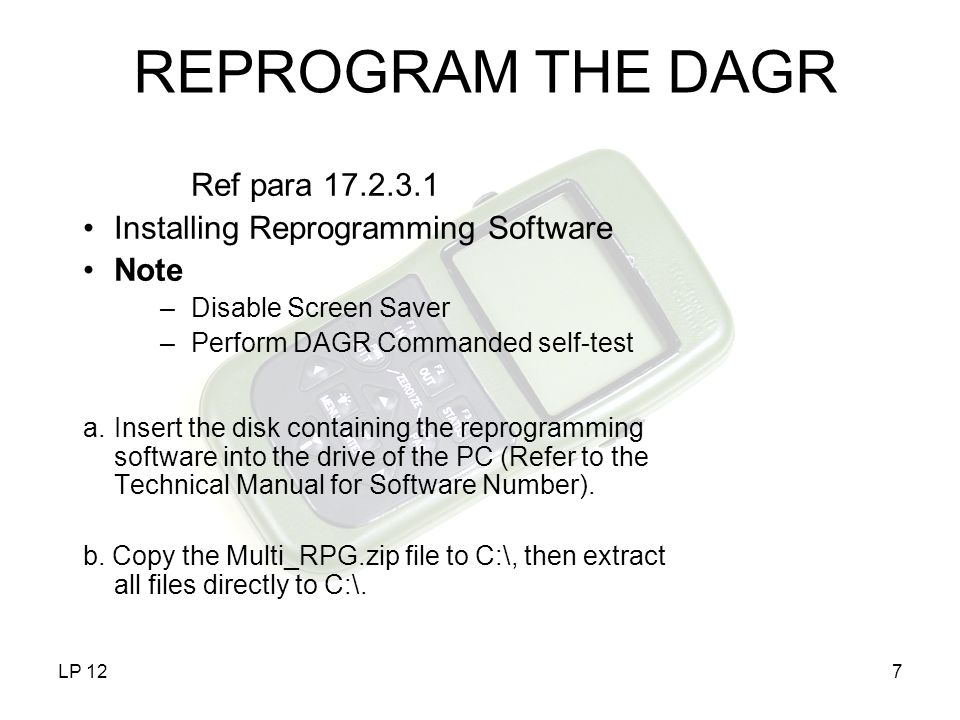 LP 1228 Ref para 17.3.3.1 Installing Maps Installation Software –Caution Write Access –Note Screen Saver Program a.Insert the disk containing the Maps installation software into the PC CD-ROM drive.