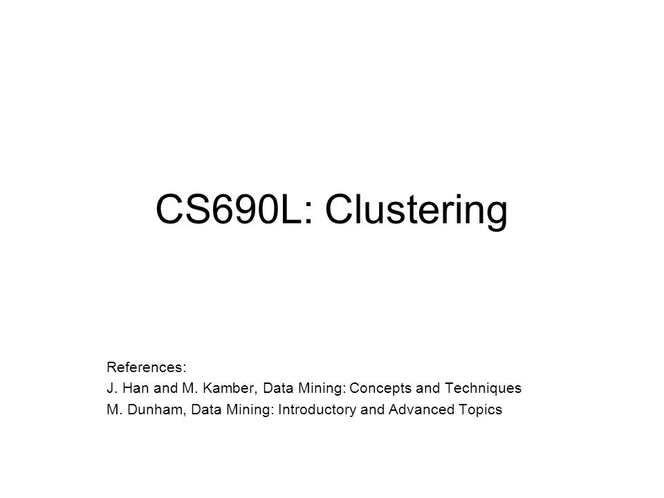 Summary Cluster analysis groups objects based on their similarity and has wide applications Measure of similarity can be computed for various types of data Clustering algorithms can be categorized into partitioning methods, hierarchical methods, density-based methods, grid-based methods, and model-based methods There are still lots of research issues on cluster analysis, such as constraint-based clustering