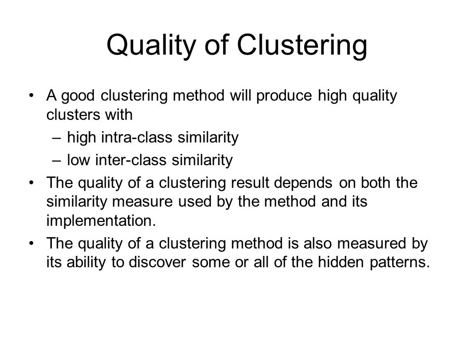 Clustering & Similarity Measures Definition: Given a set of objects {X 1,…,X n }, each represented by a m-dimensional vector on m attributes X i = {x i1, …,x im }, find k clusters classes such that the interclass similarity is minimized and intraclass similarity is maximized.