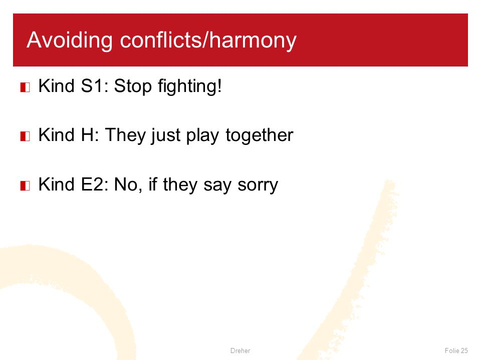 Avoiding conflicts/harmony Kind S1: Stop fighting.