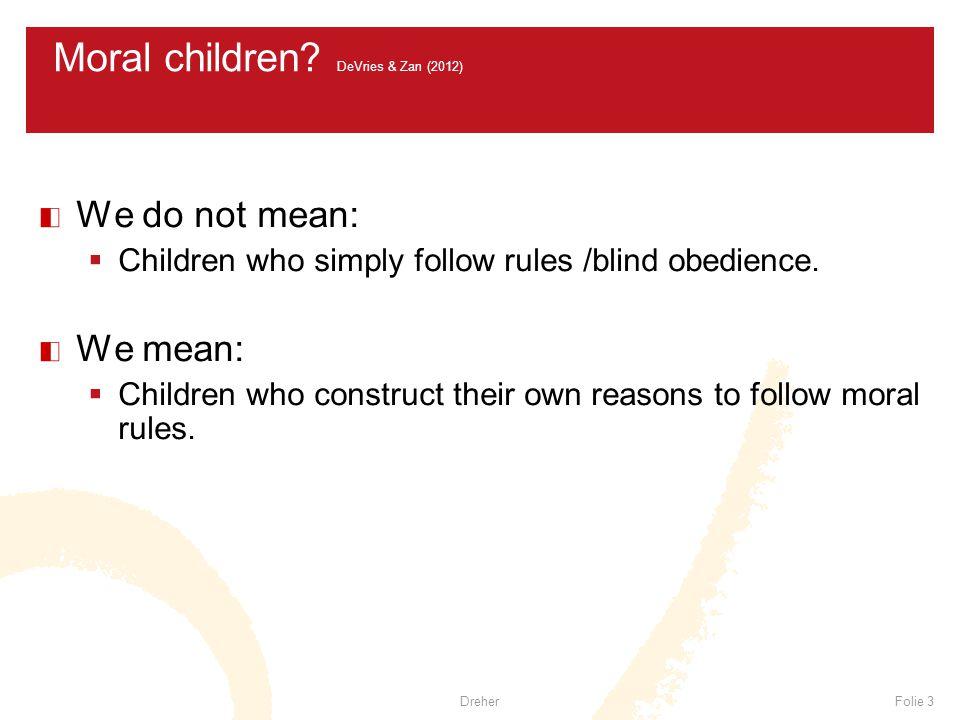 DreherFolie 3 Moral children.