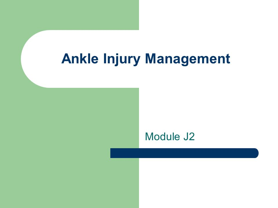 Ankle Injury Management Module J2