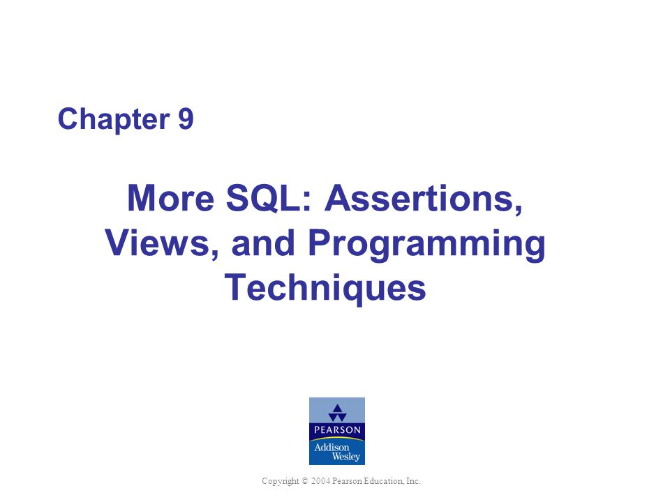Chapter 9 More SQL: Assertions, Views, and Programming Techniques