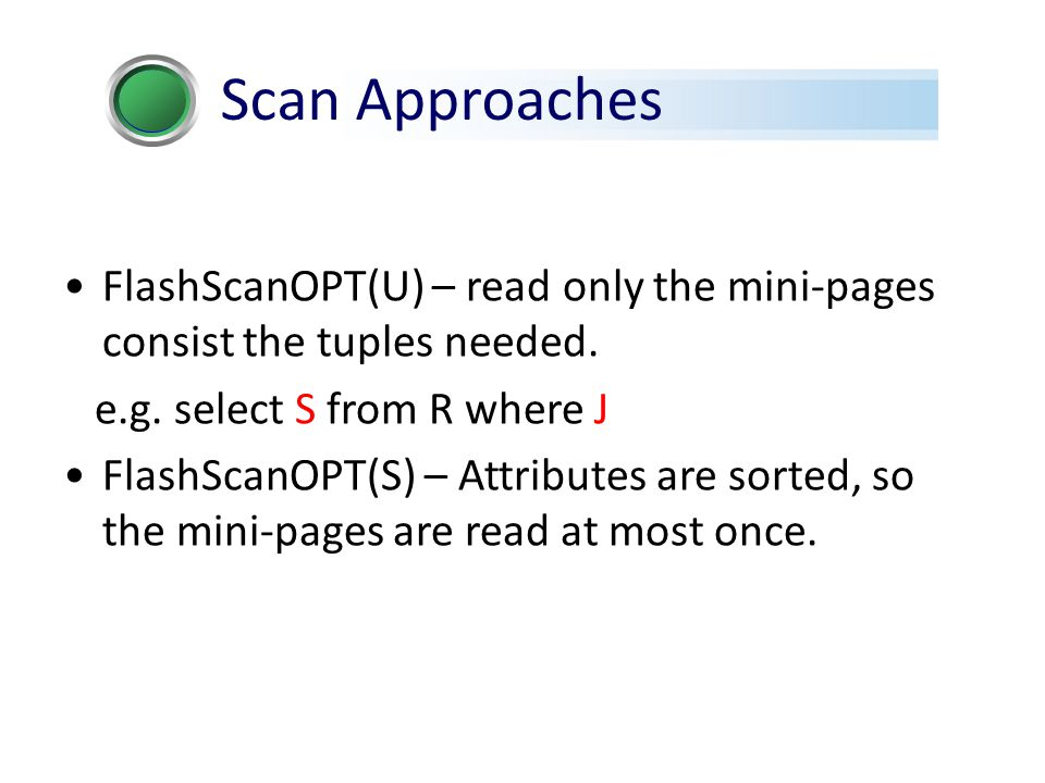 FlashScanOPT(U) – read only the mini-pages consist the tuples needed.